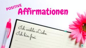 Positive Affirmationen deutsch