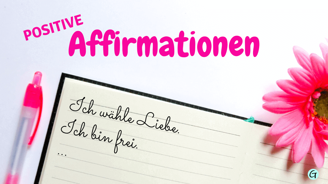 Positive Affirmationen deutsch